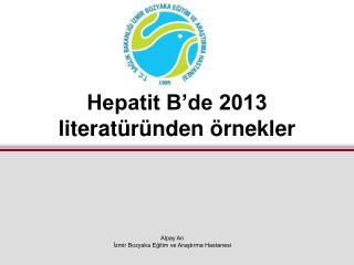 Hepatit B'de 2013 literatüründen örnekler
