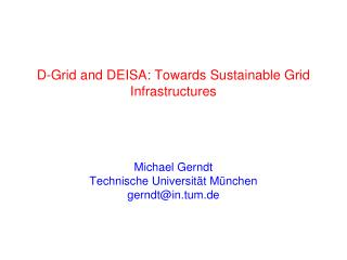 D-Grid and DEISA: Towards Sustainable Grid Infrastructures