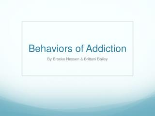 Behaviors of Addiction