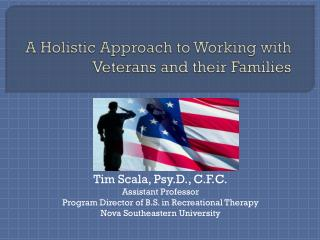 A Holistic Approach to Working with  Veterans and their Families
