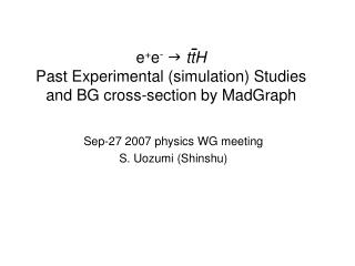 e + e - g ttH Past Experimental (simulation) Studies and BG cross-section by MadGraph