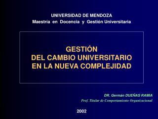 GESTI�N  DEL CAMBIO UNIVERSITARIO  EN LA NUEVA COMPLEJIDAD