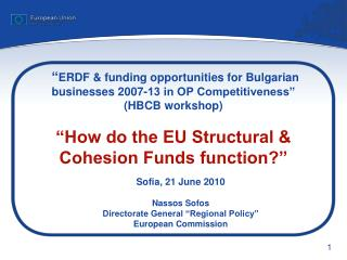 "Sofia, 21 June 2010 Nassos Sofos Directorate General ""Regional Policy""  European Commission"