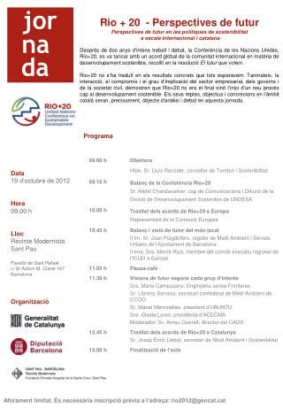 Rio + 20  - Perspectives de futur Perspectives de futur en les polítiques de sostenibilitat