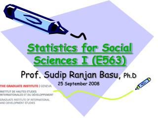 Statistics  for Social Sciences I (E563)