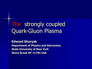 The   strongly coupled Quark-Gluon Plasma