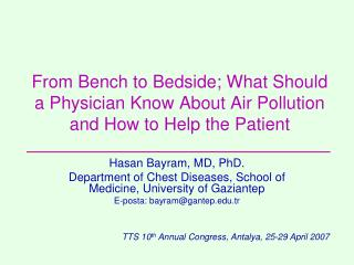 Hasan Bayram, MD, PhD. Department of Chest Diseases, School of Medicine, University of Gaziantep
