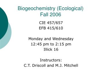 Biogeochemistry (Ecological) Fall 2006