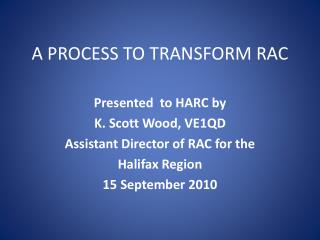 A PROCESS TO TRANSFORM RAC