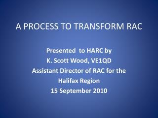 A PROCESS TO TRANSFORM RAC