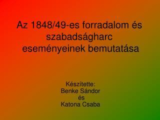 Az 1848/49-es forradalom �s szabads�gharc  esem�nyeinek bemutat�sa