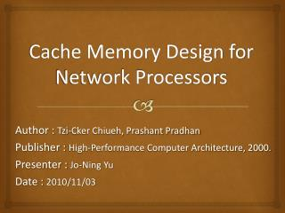 Cache Memory Design for Network Processors