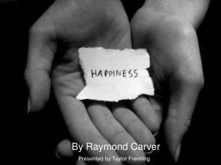 By Raymond Carver