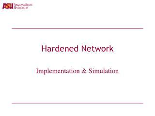 Hardened Network