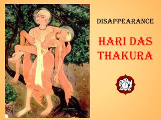 Disappearance Hari Das Thakura