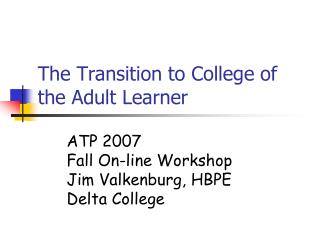 The Transition to College of the Adult Learner