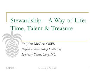 Stewardship   A Way of Life: Time, Talent  Treasure