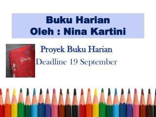 Buku Harian Oleh : Nina Kartini