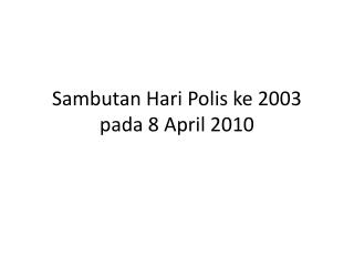 Sambutan Hari Polis ke 2003 pada 8 April 2010