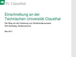 Einschreibung an der Technischen Universität Clausthal