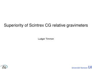 Superiority of Scintrex CG relative gravimeters