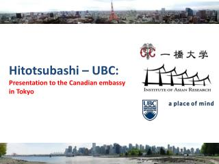 Hitotsubashi – UBC:  Presentation to the Canadian embassy in Tokyo
