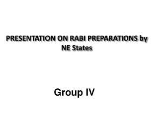 PRESENTATION ON RABI PREPARATIONS by NE States