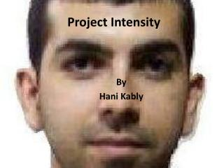 Project Intensity