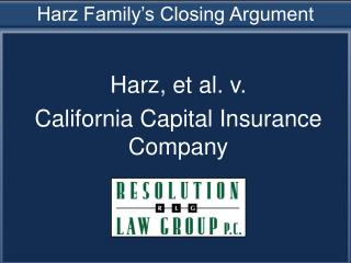 Harz Family's Closing Argument