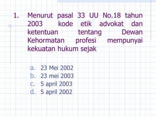 23 Mei 2002 23 mei 2003 5 april 2003 5 april 2002
