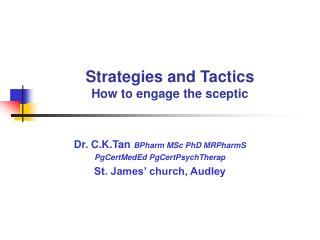 Strategies and Tactics How to engage the sceptic