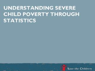 understanding severe child poverty through statistics