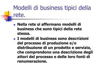 Modelli di business tipici della rete.