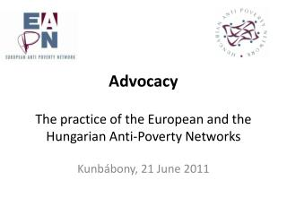 Advocacy The practice of the European and the Hungarian Anti-Poverty Network s
