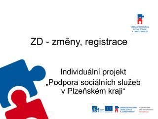 ZD - změny, registrace