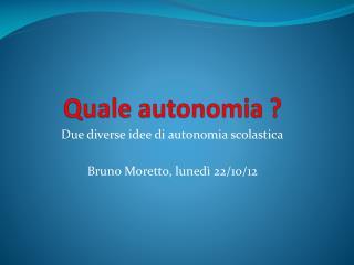 Quale autonomia ?
