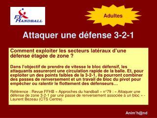 Attaquer une défense 3-2-1