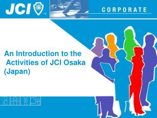 An Introduction to the  Activities of JCI Osaka  (Japan)
