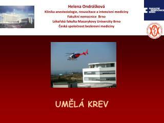 Helena Ondrášková Klinika anesteziologie, resuscitace a intenzivní medicíny