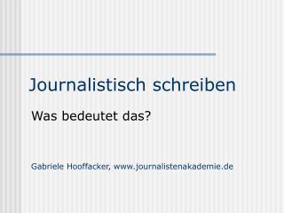 Journalistisch schreiben