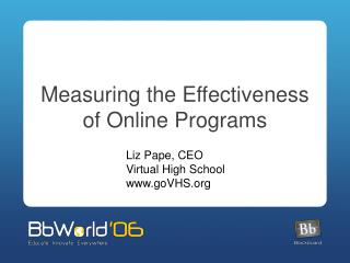 Measuring the Effectiveness of Online Programs