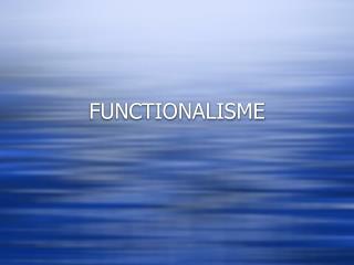 FUNCTIONALISME