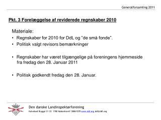 Pkt. 3 Forelæggelse af reviderede regnskaber 2010