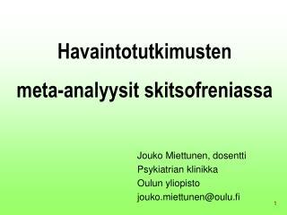Havaintotutkimusten  meta-analyysit skitsofreniassa