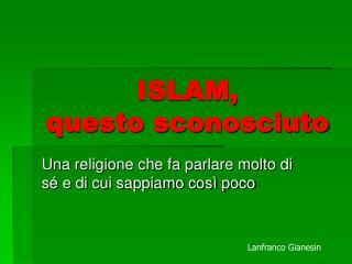 ISLAM, questo sconosciuto
