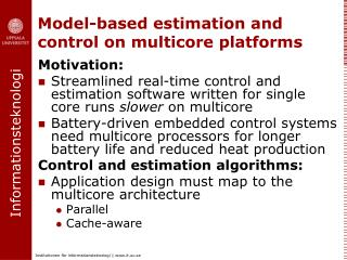 Model-based estimation and control on multicore platforms
