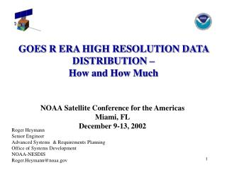 GOES R ERA HIGH RESOLUTION DATA DISTRIBUTION    How and How Much