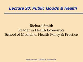 Lecture 20: Public Goods & Health