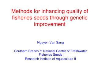 Methods for inhancing quality of fisheries seeds through genetic improvement