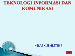 KELAS X SEMESTER 1